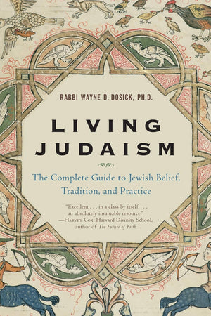 Living Judaism The Complete Guide To Jewish Belief