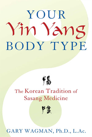 Your Yin Yang Body Type by Gary Wagman