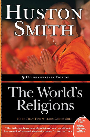 Worlds Religions  50 Ann Edtn by Huston Smith