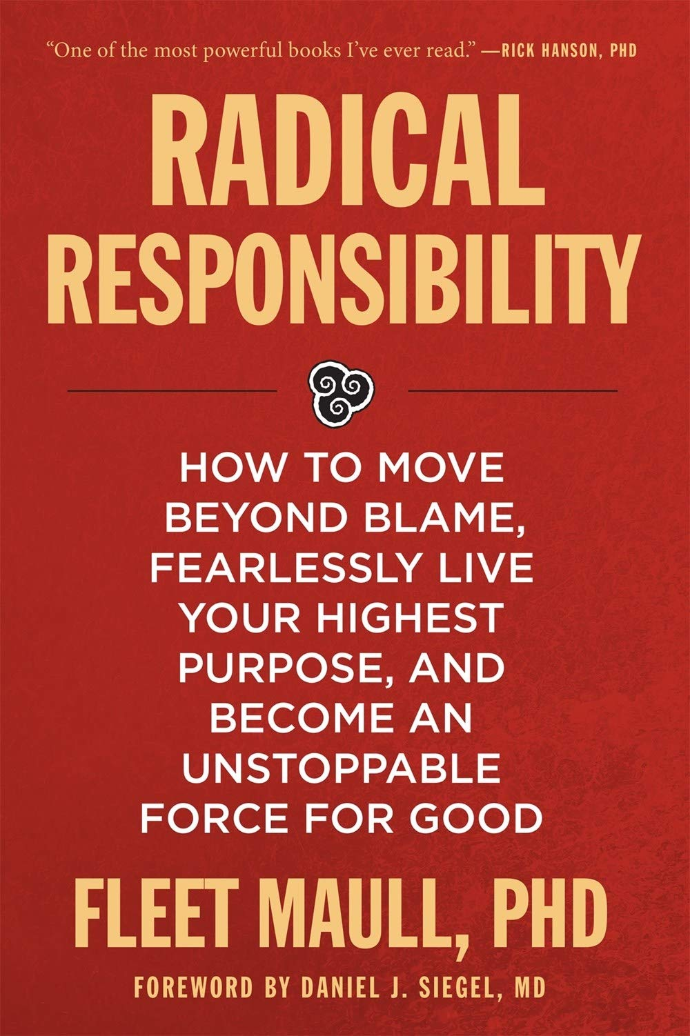 Radical Responsibility How To Move Beyond Blame Fearlessly