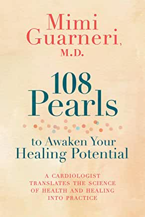 108 Pearls To Awaken Your Healing Potential by Mimi Guarneri