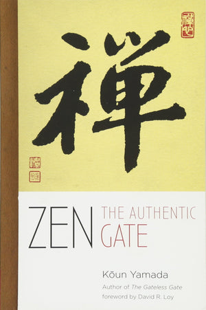 Zen The Authentic Gate by Koun Yamada