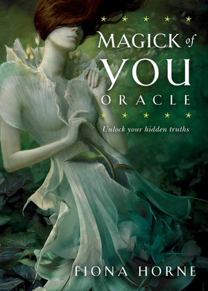 Magick Of You Oracle:Unlock Your Hidden Truths by Fiona Horne