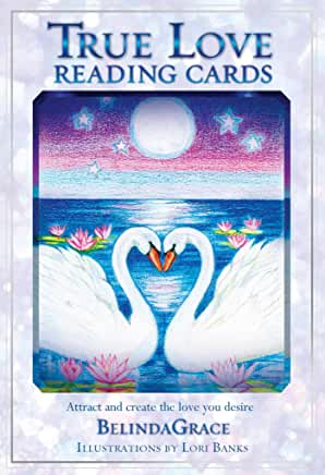 True Love Reading Cards: Attract And Create The Love You Des by Belindagrace