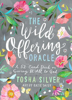 Wild Offering Oracle by Tosha Silver