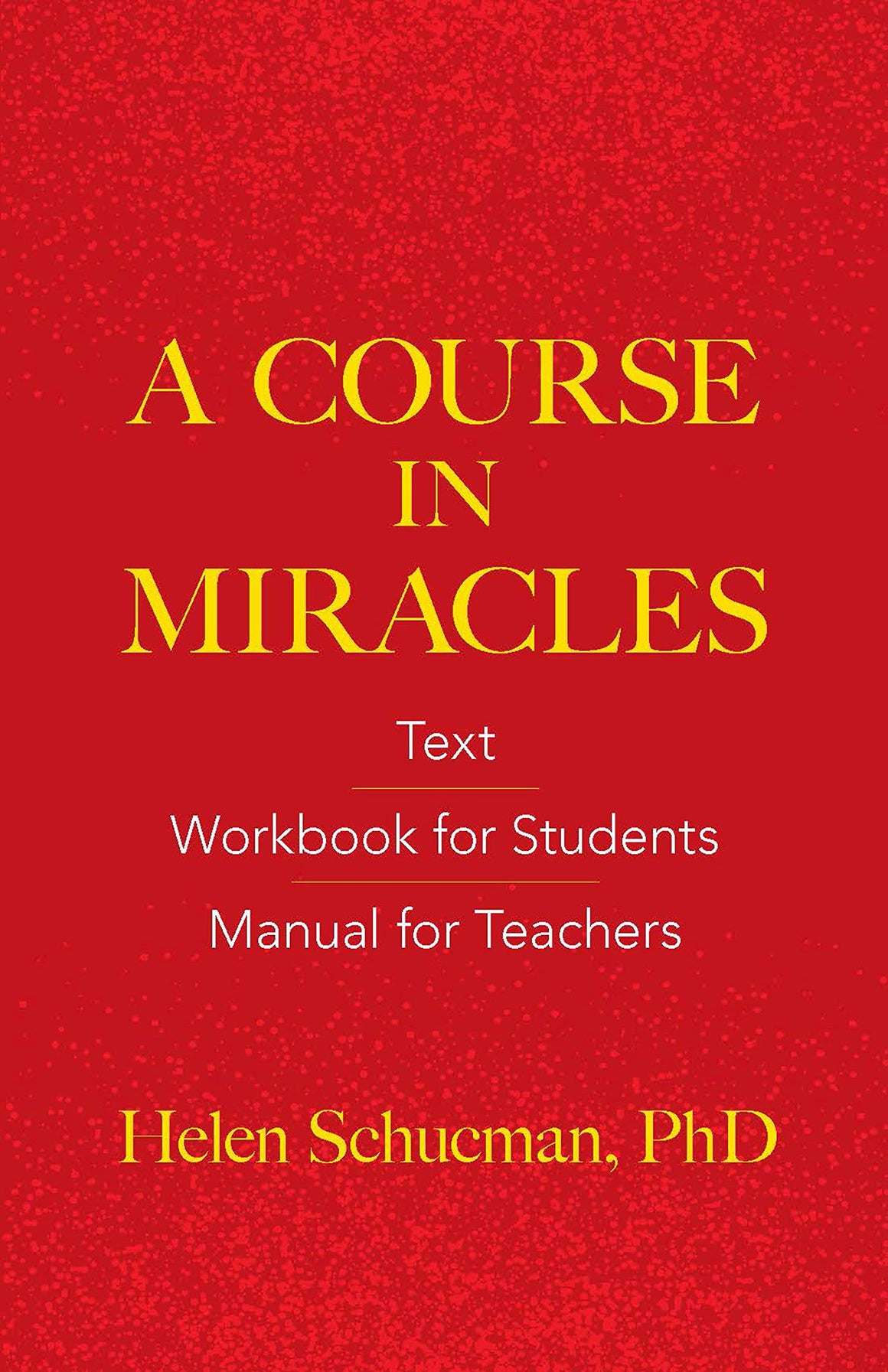 Course In Miracles: Text Workbook For Students Manual For by Helen Schucman