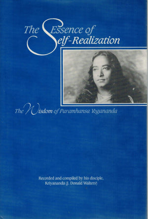 Essence Of Self Realization by P Yogananda