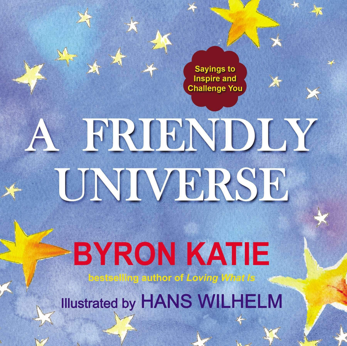 Friendly Universe Sayings To Inspire And Challenge You by Byron Katie
