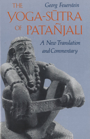 Yoga Sutras Of Patanjali by Georg Feuerstein