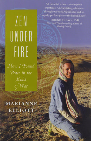 Zen Under Fire by Mariann Elliott