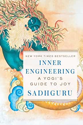 Inner Engineering A Yogis Guide To Joy by Sadhguru