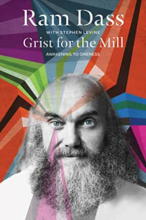 Grist For The Mill Awakening To Oneness by Dass Ram