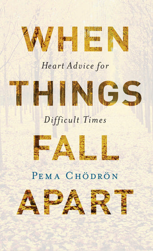 When Things Fall Apart 20Th Ann Ed by Pema Chodron