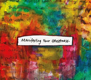 Manifesting Your Greatness by Amy E Chace