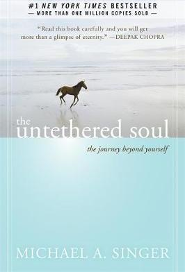 Untethered Soul by Michael Singer