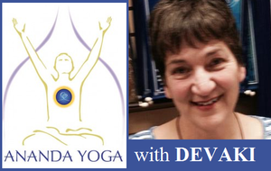 August 31, 2018 - Friday 6:30-7:45am - AM Morning Sadhana Ananda Yoga - with Devaki Soupios