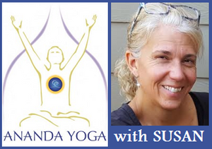 "July 18, 2018 - Wednesday 6:30-7:45am - AM ""Morning Sadhana"" Ananda Yoga - with Susan Hoyt"