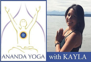 March 26, 2018 - Monday 6-7:15pm - Ananda Yoga - with Kayla Gomez