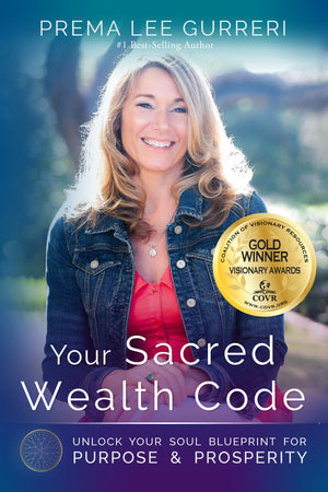 December 14, 2018 - Friday 7-8:30pm - Sacred Wealth Code - with Prema Lee Gurreri