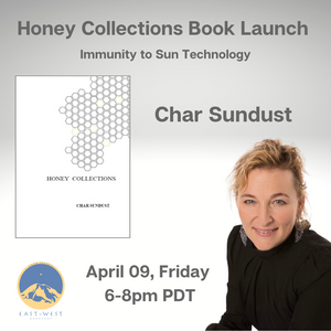 April 09, 2021 - Friday 6-8pm PDT - Honey Collections Book Launch - with Char Sundust - Webinar