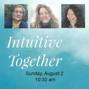 October 22, 2020 - Thursday 5-7 pm - Intuitive Together - with Deni Luna, Justin Elzie, and Grace Sequoia