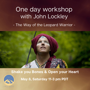 May 08, 2021 - Saturday 11-3pm PDT - The Way of the 'Leopard Warrior' - with John Lockley - Webinar
