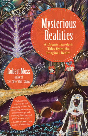 December 05, 2018 - Wednesday 7:30-9:00pm - A Dream Traveler's Tales from the Multiverse - with Robert Moss
