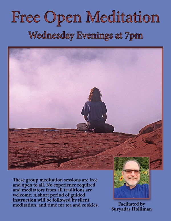 December 12, 2018 - Wednesday 7-7:45pm - Open Meditation with Suryadas