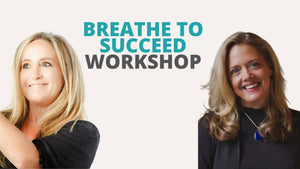 August 27, 2020 - Thursday 5:00-6:30pm PDT - Breathe To Succeed - with Sandy Abrams & Katie Swartz of Be Meditation