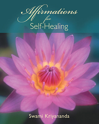 Affirmations for Self Healing by J. Donald Walters