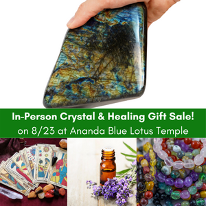 August 23, 2020 - Sunday 12-3pm PDT - Crystal Sale & Healing Gift Show In-Person at the Blue Lotus Temple