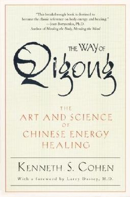 Way Of Qigong The Art And Scie