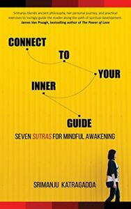 Connect To Your Inner Guide by Srimanju Katragadda