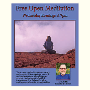 May 01, 2019 - Wednesday 7-7:45pm - Open Meditation with Suryadas