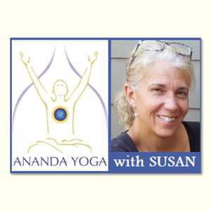 June 24, 2019 - Monday 5:45-7pm - Ananda Yoga for All Levels - with Susan Hoyt