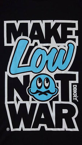 Dubkorps Make Low Not War Short Sleeve Tee