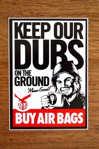 Keep Our Dubs On The Ground Sticker