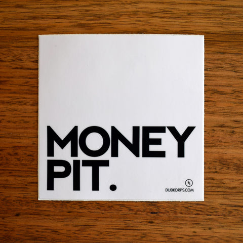 Dubkorps Money Pit Sticker