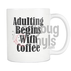 Adulting Begins With Coffee Mug - LadybugVinyls