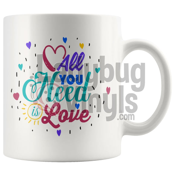 All You Need Is Coffee 11oz Coffee Mug - LadybugVinyls