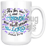 As For Me And My House We Shall Serve The Lord 15oz Coffee Mug - LadybugVinyls