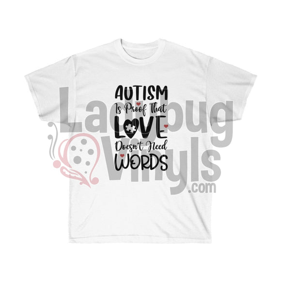 Autism Is Proof Love Doesn't Need Words Ultra Cotton T-Shirt - LadybugVinyls