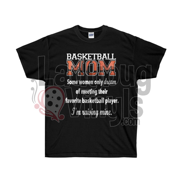 Basketball Mom Dream Ultra Cotton T-Shirt - LadybugVinyls