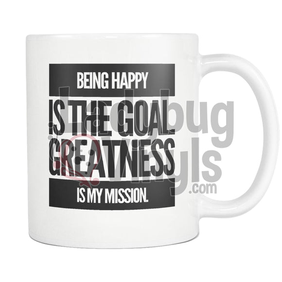 Being Happy Is The Goal.  Greatness Is My Mission Coffee Mug - LadybugVinyls