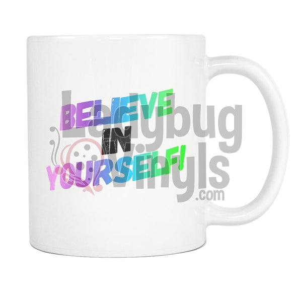 Believe In Yourself 11oz Coffee Mug - LadybugVinyls