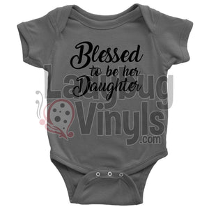 Blessed To Be Her Daughter Onesie - LadybugVinyls