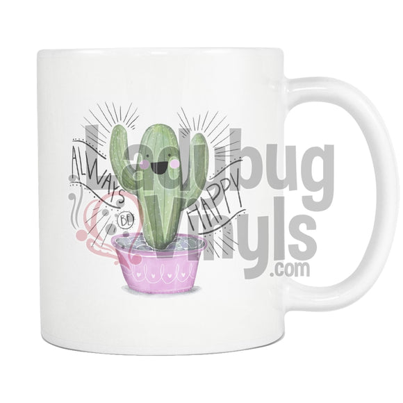 Cactus Always Happy Mug - LadybugVinyls