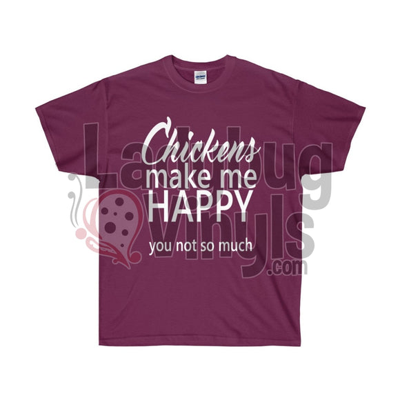 Chickens Make Me Happy Ultra Cotton T-Shirt - LadybugVinyls