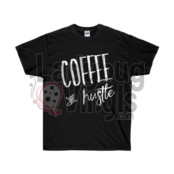Coffee & Hustle Ultra Cotton T-Shirt - LadybugVinyls