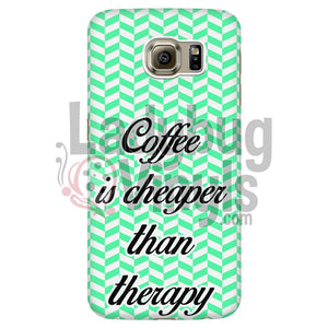 Coffee Is Cheaper Than Therapy (Green) Phone Case Galaxy S6 Edge Cases